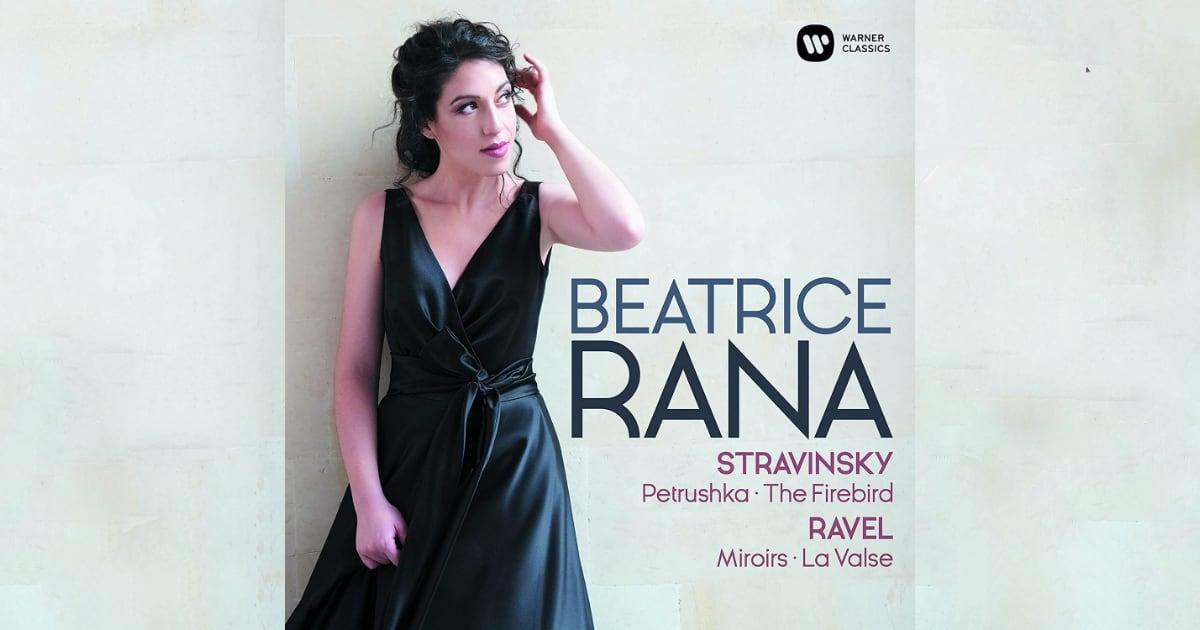 Review  Beatrice Rana Plays Ravel And Stravinsky  2019